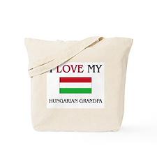I Love My Hungarian Grandpa Tote Bag