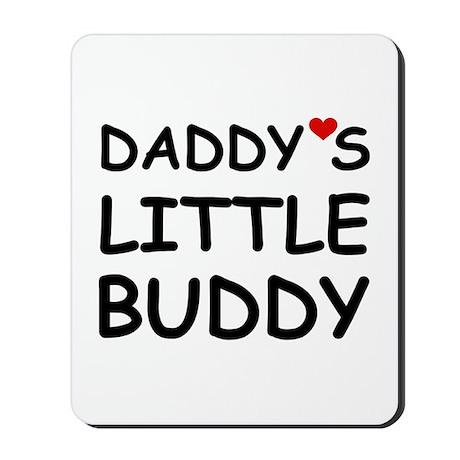 DADDY'S LITTLE BUDDY Mousepad