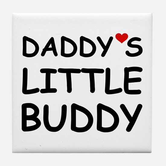 DADDY'S LITTLE BUDDY Tile Coaster
