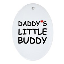 DADDY'S LITTLE BUDDY Oval Ornament