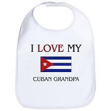 I Love My Cuban Grandpa Bib
