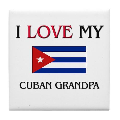 I Love My Cuban Grandpa Tile Coaster