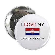 "I Love My Croatian Grandpa 2.25"" Button"