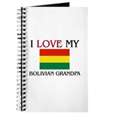I Love My Bolivian Grandpa Journal