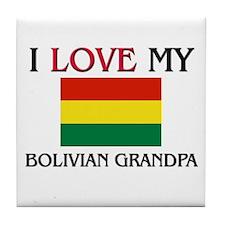 I Love My Bolivian Grandpa Tile Coaster