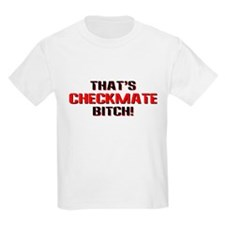 THAT'S CHECKMATE BITCH CHESS  Kids T-Shirt