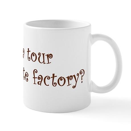 tour my chocolate factory Mug
