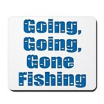 Going Fishing Mousepad