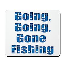 Going Fishing Mousepad