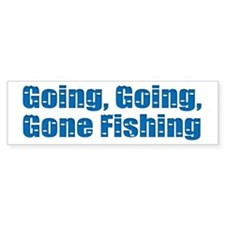 Going Fishing Bumper Bumper Sticker