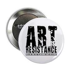 "Art is Resistance 2.25"" Button"
