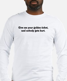 Give me your golden ticket Long Sleeve T-Shirt