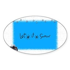 let it snow motter Oval Decal