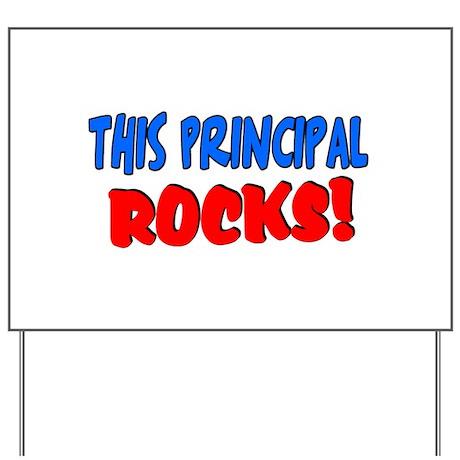 This principal ROCKS Yard Sign