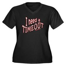 I Need a TIMEOUT Women's Plus Size V-Neck Dark T-S