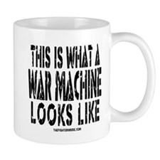 This is What a WAR MACHINE Lo Mug