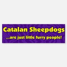 Furry People Catalan Sheepdog Bumper Bumper Bumper Sticker