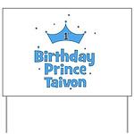 1st Birthday Prince Taivon! Yard Sign