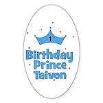1st Birthday Prince Taivon! Oval Sticker