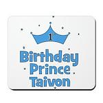 1st Birthday Prince Taivon! Mousepad