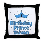 1st Birthday Prince Taivon! Throw Pillow