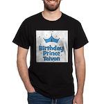 1st Birthday Prince Taivon! Dark T-Shirt