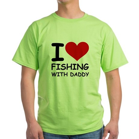 FISHING WITH DADDY Green T-Shirt