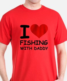 FISHING WITH DADDY T-Shirt
