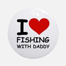 FISHING WITH DADDY Ornament (Round)