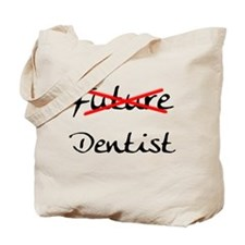 No Longer Future Dentist Tote Bag
