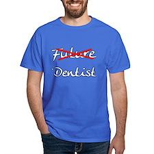 No Longer Future Dentist T-Shirt