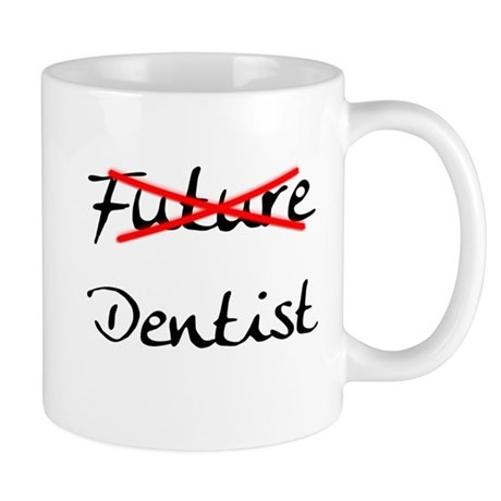 No Longer Future Dentist Mug