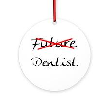 No Longer Future Dentist Ornament (Round)