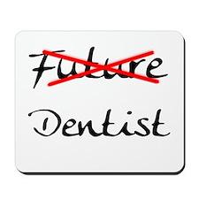 No Longer Future Dentist Mousepad