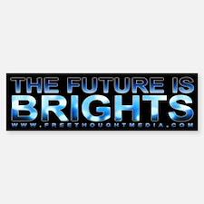 Future Is Brights Bumper Bumper Bumper Sticker