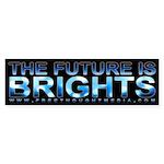 Future Is Brights Bumper Sticker