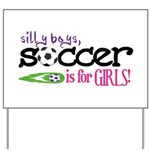 Soccer is for GIRLS Yard Sign