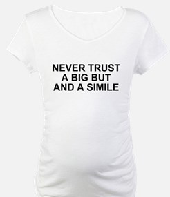 Never Trust a Big But and a Simile Shirt