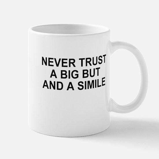 Never Trust a Big But and a Simile Mug