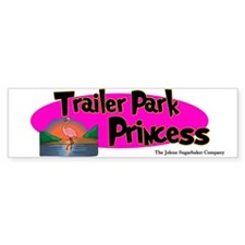 Trailer Park Princess Bumper Bumper Bumper Sticker