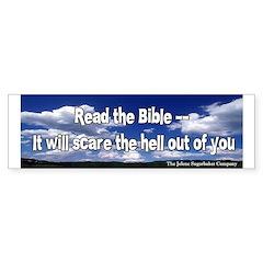 Read the Bible, it will scare the.Bumper Bumper Sticker