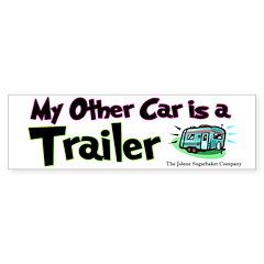 My Other Car is a Trailer Bumper Bumper Sticker