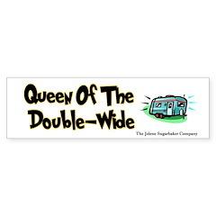 Queen of the Double-Wide Bumper Bumper Sticker