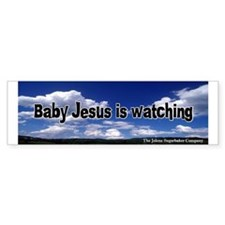 Baby Jesus is Watching Bumper Bumper Sticker