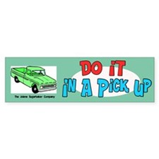 Do It In a Pickup Bumper Bumper Stickers