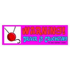 Warning Driver is Crocheting Bumper Bumper Sticker