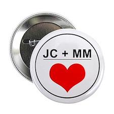 JC + MM Button
