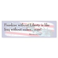 Freedom Without Liberty Bumper Bumper Sticker