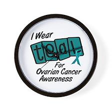 I Wear Teal 8.2 (Ovarian Cancer Awareness) Wall Cl