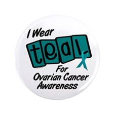 "I Wear Teal 8.2 (Ovarian Cancer Awareness) 3.5"" Bu"
